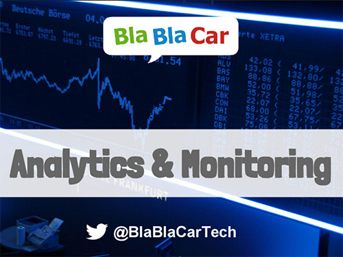 Analytics & Monitoring at BlaBlaCar