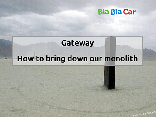 Gateway - How to bring down our monolith